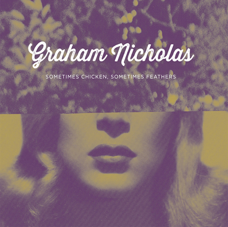 Graham Nicholas - 'Sometimes Chicken, Sometimes Feathers' (album stream)