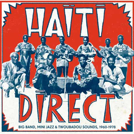 VariousHaiti Direct: Big Band, Mini Jazz & Twoubadou Sounds, 1960-1978