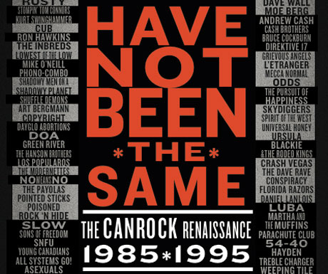 Canadian Rock Renaissance Celebrated with 10th Anniversary Edition of \'Have Not Been the Same\'