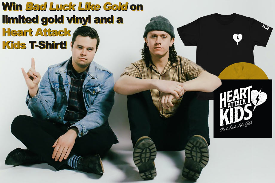 Heart Attack Kids - Win 'Bad Luck Like Gold' on Limited Vinyl and a T-Shirt!