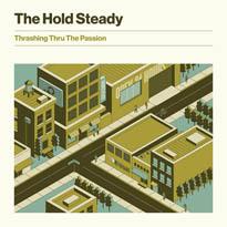 The Hold Steady Thrashing Thru the Passion