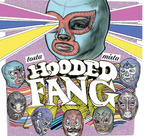 Hooded Fang Return with 'Tosta Mista'