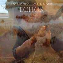 Joshua Hyslop Echos