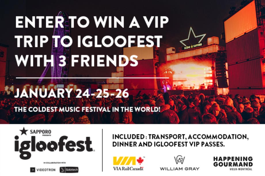 Win a VIP trip for 4 to Montreal's Igloofest, including transport, accommodation and more!