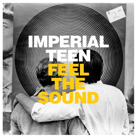 Imperial TeenFeel The Sound