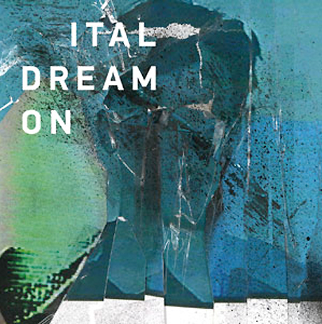Ital to 'Dream On' With New LP
