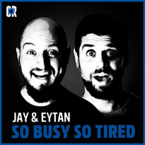 Jay & Eytan So Busy So Tired