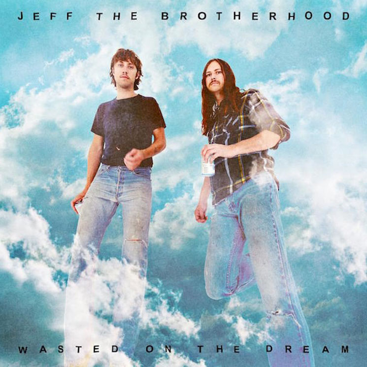 JEFF the BrotherhoodWasted on the Dream