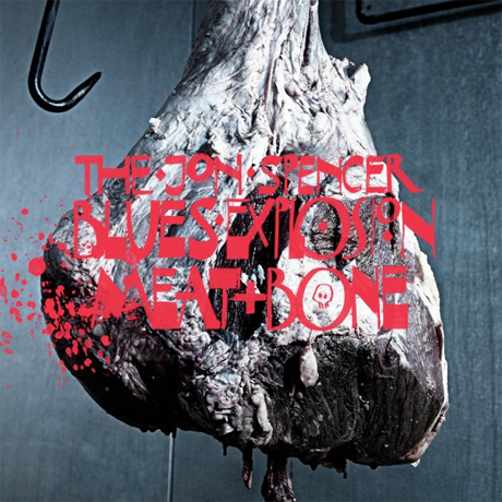 "Jon Spencer Blues Explosion""Bag of Bones"""
