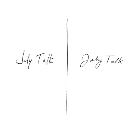 July Talk'July Talk' (album stream)