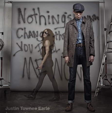 Justin Townes EarleNothing's Gonna Change The Way You Feel About Me Now