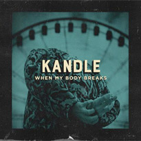 "Kandle ""When My Body Breaks"" (ft. July Talk's Peter Dreimanis)"