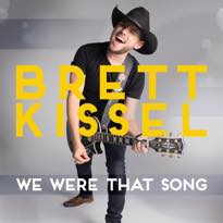 Brett Kissel We Were That Song