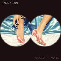 "Kings of Leon - ""Around the World"""