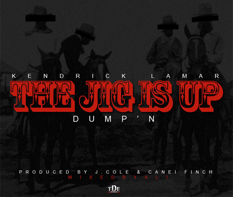 "Kendrick Lamar - ""The Jig Is Up (Dump'n)"" (Prod. by J. Cole & Canei Finch)"