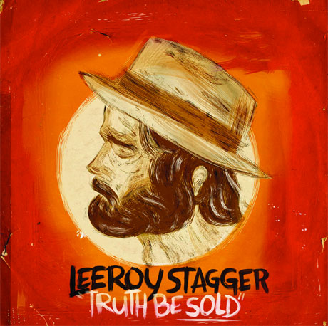 Leeroy StaggerTruth Be Sold