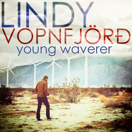 Lindy Vopnfjörd - 'Young Waverer' (album stream)