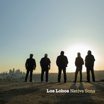 Los Lobos Pay Tribute to L.A. on New Album 'Native Sons'
