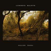Lubomyr Melnyk Fallen Trees