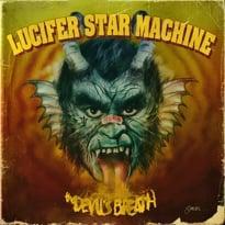 Lucifer Star Machine Raise Hell on 'The Devil's Breath'