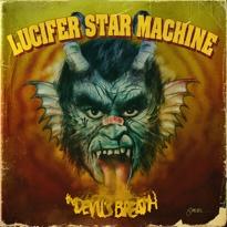 Lucifer Star Machine Raise Hell on 'The Devil's Breath'