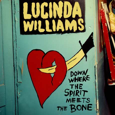 Lucinda WilliamsDown Where the Spirit Meets the Bone