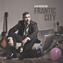 Luke Nicholson Readies 'Frantic City' Album