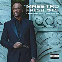 Maestro Fresh Wes Champagne Campaign