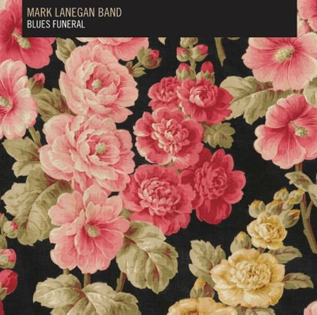 Mark Lanegan Band'Blues Funeral' (album stream)