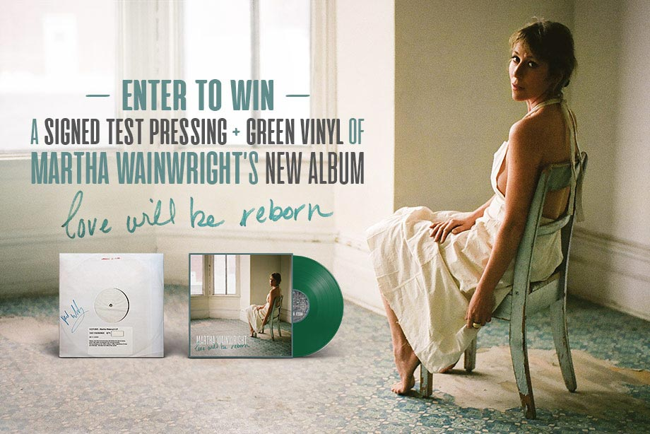 Martha Wainwright – Enter for a chance to win a 'Love Will Be Reborn' prize pack!