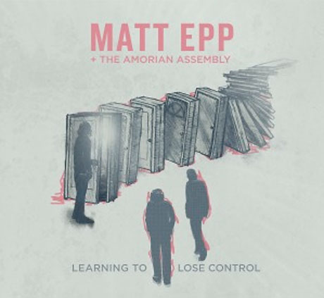 Matt Epp - 'Learning to Lose Control' (album stream)