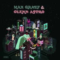 Max Graef & Glenn Astro