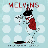 The Melvins Pinkus Abortion Technician