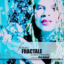 Mem NahadrFemme Fractale: An Opera of Reflection