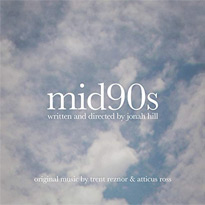 Stream  Trent Reznor and Atticus Ross' Score for Jonah Hill's 'Mid90s'