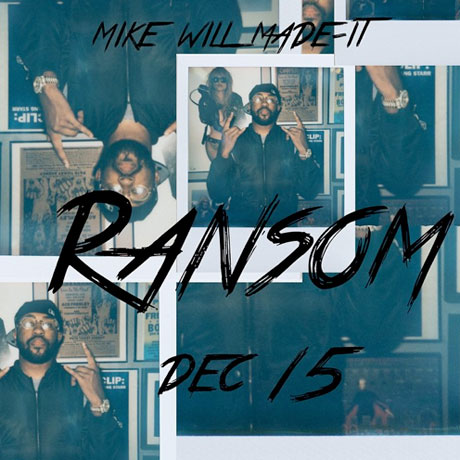 Mike WiLL Made It Sets Release Date for 'Ransom' Mixtape