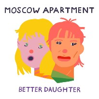 Moscow Apartment Are Wise Beyond Their Years on 'Better Daughter' EP