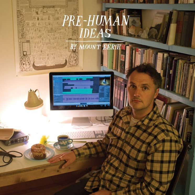 An Essential Guide to Mount Eerie, the Microphones and the World  Phil Elverum