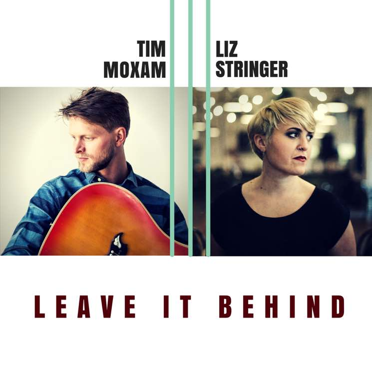 "Tim Moxam & Liz Stringer""Leave It Behind"""