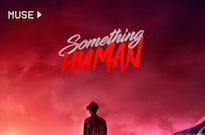 "Muse Drop ""Something Human"" Ahead of New Album"