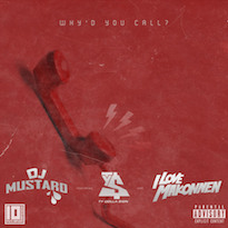 "DJ Mustard""Why'd You Call"" (ft. Ty Dolla $ign & ILOVEMAKONNEN)"