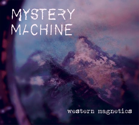 Mystery Machine - 'Western Magnetics' (album stream)