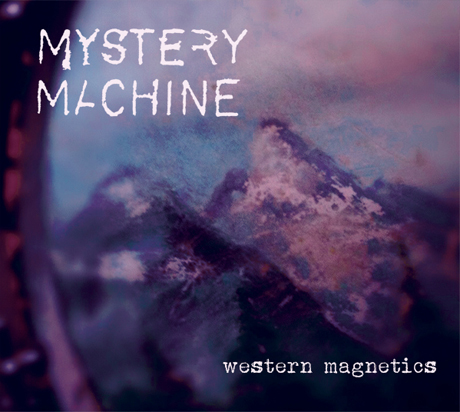 Mystery Machine'Western Magnetics' (album stream)
