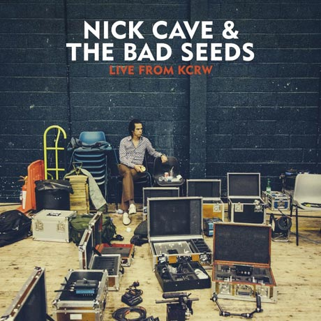 Nick Cave and the Bad SeedsLive From KCRW