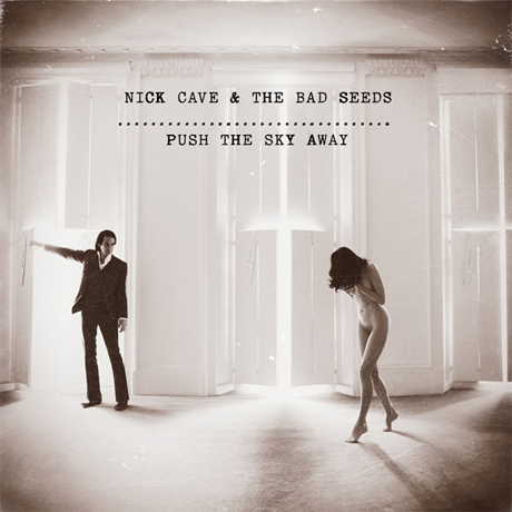 Nick Cave and the Bad SeedsPush the Sky Away