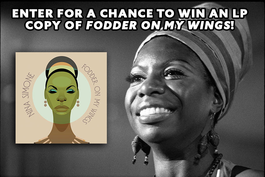 Nina Simone – Enter for a chance to win an LP copy of 'Fodder On My Wings'