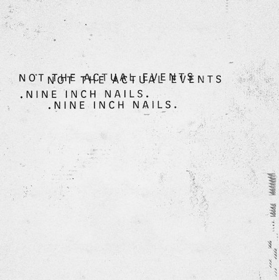 Nine Inch NailsNot the Actual Events
