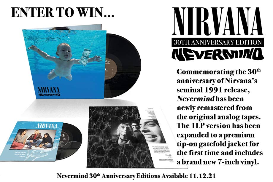 Nirvana – Enter for a chance to win a 30th anniversary 'Nevermind' vinyl!