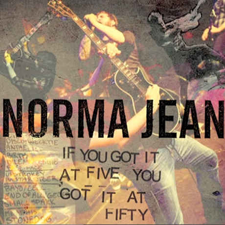 "Norma Jean""If You Got It at Five, You Got It at Fifty"""