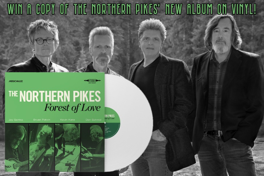 The Northern Pikes - Win 'Forest Of Love' on Vinyl!